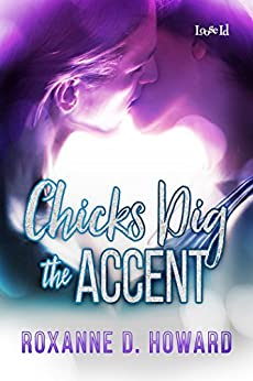 Chicks Dig the Accent by [Howard, Roxanne D.]