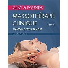 Clay ET Pounds, Massothérapie Clinique 3e Éd.