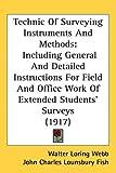 Technic of Surveying Instruments and Methods, Walter Loring Webb and John Charles Lounsbury Fish, 1437249469