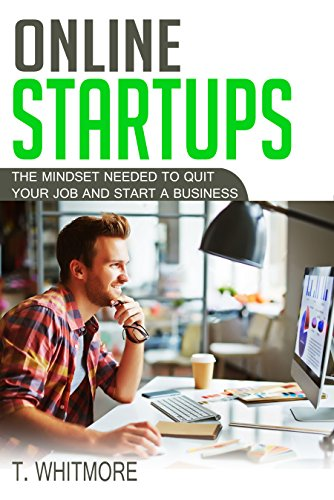 Visualization: Online Startups: The Mindset Needed to Quit Your Job and Start a Business
