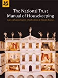 The National Trust Manual of Housekeeping, National Trust, 1907892184