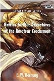 Raffles Further Adventures of the Amateur Cracksman, E. W. Hornung, 8132050835