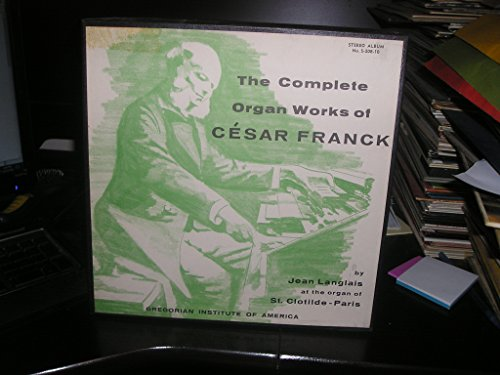 SUPER RARE,, THE COMPLETE ORGAN WORKS OF CESAR FRANCK, JEAN LANGLAIS, ST CLOTILDE-PARIS, GREGORIAN INSTITUTE OF AMERICA STEREO S 208-10