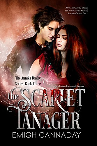 The Scarlet Tanager: Fantasy Paranormal Romance (The Annika Brisby Series Book 3) by [Cannaday, Emigh]