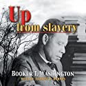 Up from Slavery Audiobook by Booker T. Washington Narrated by Andrew L. Barnes