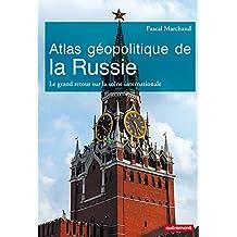 ATLAS GÉOPOLITIQUE DE LA RUSSIE N.É.