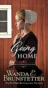 Going Home (Brides of Webster County Book 1) by [Brunstetter, Wanda E.]
