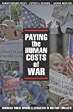 img - for Paying the Human Costs of War: American Public Opinion and Casualties in Military Conflicts Paperback March 1, 2009 book / textbook / text book
