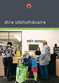 Etre Bibliothécaire par Claude Poissenot