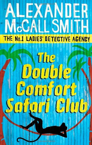 The Double Comfort Safari Club - Book #11 of the No. 1 Ladies' Detective Agency