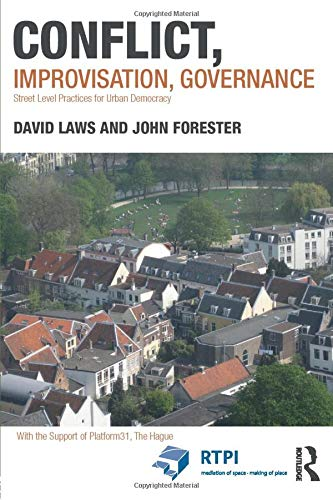 Conflict, Improvisation, Governance: Street Level Practices for Urban Democracy (RTPI Library Series)