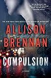 Compulsion: A Novel (Max Revere Novels) by  Allison Brennan in stock, buy online here