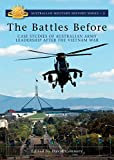 The Battles Before: Case Studies of Australian Army Leadership after the Vietnam War (Australian Military History Series)