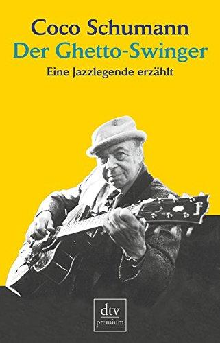 Der Ghetto-Swinger: Eine Jazzlegende erzählt