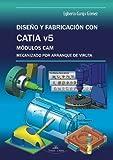 Diseño Y Fabricación Con Catia V5 - Módulos Cam
