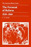 The Ferment of Reform, 1830-1860, C. S. Griffin, 0882957384