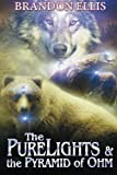 The PureLights & the Pyramid of Ohm (The PureLights Series) (Volume 3)