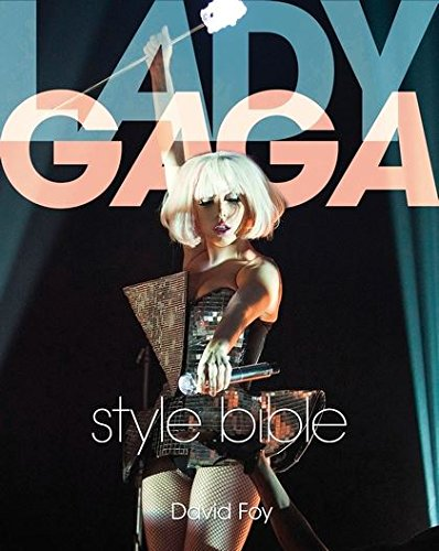 Lady Gaga Style Bible - Gaga Style
