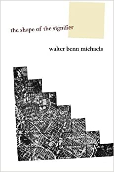 Book The Shape of the Signifier: 1967 to the End of History by Michaels, Walter Benn published by Princeton University Press (2006)
