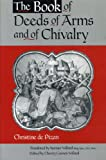 The Book of Deeds of Arms and of Chivalry: by Christine de Pizan, Christine De Pizan, 0271018801