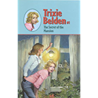 The Secret of the Mansion (Trixie Belden Book 1)