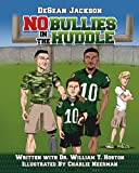 No Bullies in the Huddle, Hoston and William, T., 146524106X