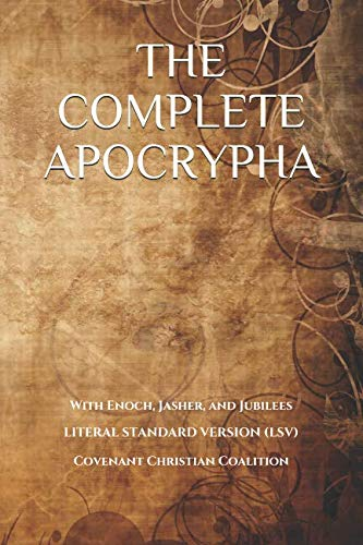 The Complete Apocrypha: 2018 Edition with Enoch, Jasher, and Jubilees (List Of The Prophets Of The Old Testament)