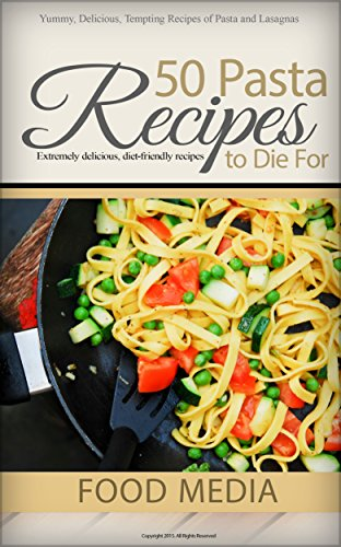 50 Pasta Recipes to Die For by Dianne Cape