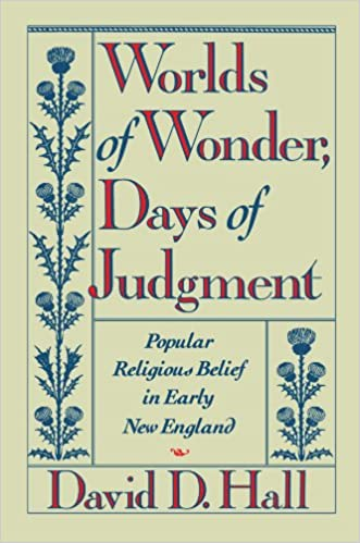 Book Worlds of Wonder, Days of Judgment: Popular Religious Belief in Early New England