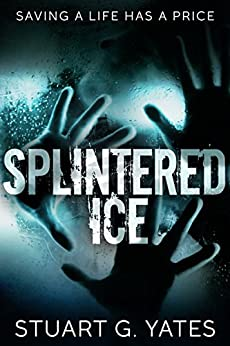 Splintered Ice by [Yates, Stuart G.]