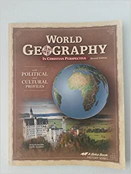 World geography in christian perspective abeka 2nd edition brian world geography in christian perspective abeka 2nd edition brian ashbaugh amazon books gumiabroncs Gallery