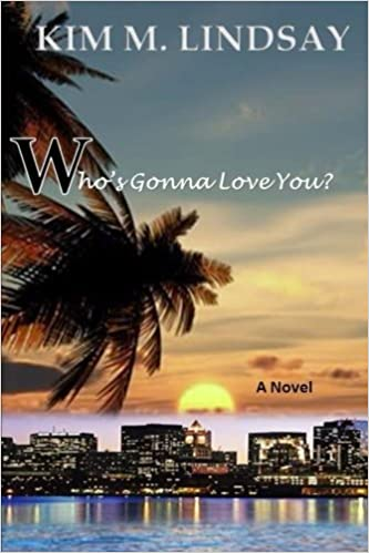 Book Who's Gonna Love You? by Kim M Lindsay (2015-09-29)