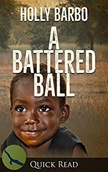 A Battered Ball (Quick Reads Book 4) by [Barbo,Holly]