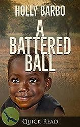 A Battered Ball (Quick Reads Book 4)