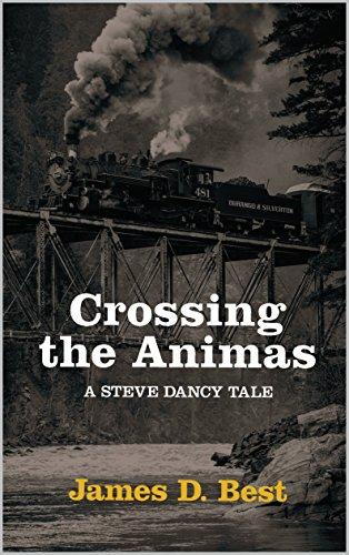 crossing-the-animas-steve-dancy-tales-book-6