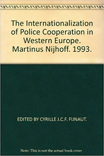 Book Internationalization of Police Co-Operation in Western Europe