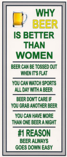 Funny Refrigerator Magnet. Why Beer is Better Than Women.