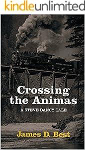Crossing the Animas (Steve Dancy Tales Book 6)