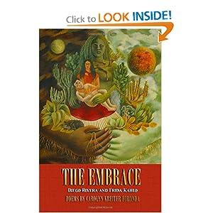 The Embrace: Diego Rivera and Frida Kahlo: Poems Carolyn Kreiter-Foronda