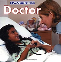 I Want To Be A Doctor (I Want to Be)