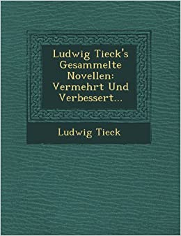 Book Ludwig Tieck's Gesammelte Novellen: Vermehrt Und Verbessert...