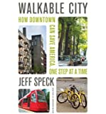 Walkable City: How Downtown Can Save America, One Step at a Time (Hardback) - Common
