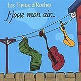 Jjoue Mon Air by Les Tireux D'Roches (2005-02-01)