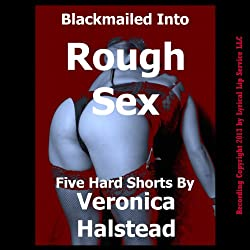 Blackmailed Into Rough Sex