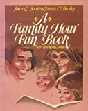 A Family Hour Fun Book, John C. Souter and James O'Brosky, 0890813574