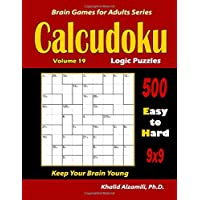 Calcudoku Logic Puzzles: 500 Easy to Hard (9x9) :: Keep Your Brain Young