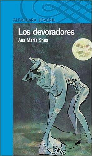 Los Devoradores (Alfaguara Juvenil): Amazon.es: Ana Maria Shua, Lucas Nine: Libros