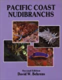 Pacific Coast Nudibranchs, David W. Behrens, 0930118170