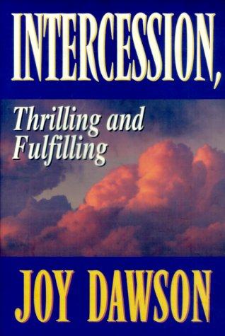Intercession, Thrilling And Fulfilling (From Joy Dawson)