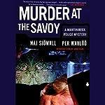Murder at the Savoy: A Martin Beck Police Mystery | Maj Sjöwall,Per Wahlöö